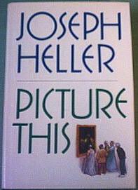JosephHeller_PictureThis (Se bilden)